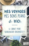 Louise Depuydt et Gaétan Bücken - Mes voyages, mes bons plans et moi - Le carnet pour bourlingueur organisé(e) !.