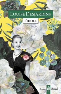 Louise Desjardins - L'idole.