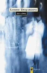 Louise Desjardins - So Long.