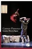 Louise Doutreligne - Carmen Flamenco.