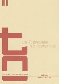 Forums de téléchargement d'ebooks La Bancale se balance par Louise Doutreligne 9782842601492 FB2 PDF