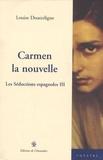 Louise Doutreligne - Les séductions espagnoles - Tome 3, Carmen la nouvelle.