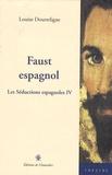 Louise Doutreligne - Les séductions espagnoles - Tome 4, Faust espagnol.
