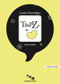 Louise Doutreligne - Trapèze au coeur.