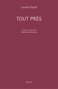 Louise Dupré - Tout près.