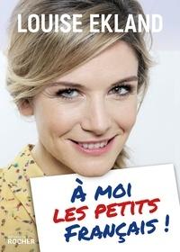 Louise Ekland - À moi les petits Français !.