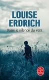 Louise Erdrich - Dans le silence du vent.