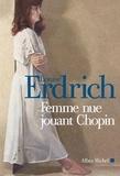 Louise Erdrich - Femme nue jouant Chopin - Nouvelles choisies et inédites 1978-2000.