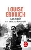 Louise Erdrich - La Chorale des maîtres bouchers.