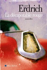 Isabelle Reinharez et Louise Erdrich - La Décapotable rouge - Nouvelles choisies et inédites 1978-2008.