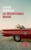 Louise Erdrich - La décapotable rouge - Nouvelles choisies et inédites 1978-2008.
