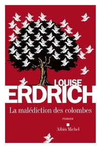 Louise Erdrich - La Malédiction des colombes.