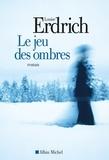 Louise Erdrich - Le Jeu des ombres.