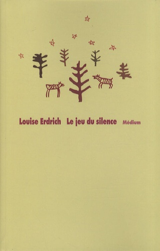 Louise Erdrich - Le jeu du silence.