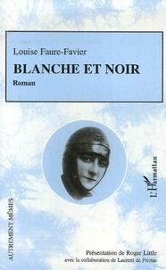 Louise Faure-Favier - Blanche et noire.