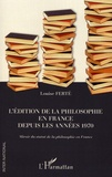 Louise Ferté - L'édition de la philosophie en France depuis les années 1970 - Miroir du statut de la philosophie en France.