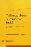 Louise Ferté et Lucie Rey - Tolérance, liberté de conscience, laïcité - Quelle place pour l'athéisme ?.