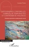 Louise Fines - Cartographies corporelles, conflits de temporalité et continuum de violences - Femmes meurtries et médicaments nocifs.