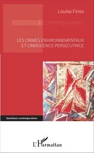 Louise Fines - Les crimes environnementaux et l'innocence persécutrice.