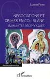 Louise Fines - Négociations et crimes en col blanc - Immunités réciproques.