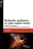 Louise Fines - Recherche qualitative et cyber-espace-temps - Crimes en col blanc et autres problématiques contemporaines.