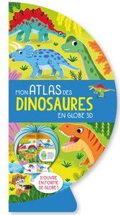 Louise Forshaw - Mon atlas des dinosaures en globe 3D.