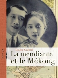 Louise Gabriel - La mendiante et le Mékong.