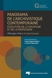 Louise Gagnon-Arguin et Marcel Lajeunesse - Panorama de l'archivistique contemporaine: évolution de la discipline et de la profession - Mélanges offerts à Carol Couture.