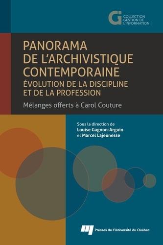 Panorama de l'archivistique contemporaine: évolution de la discipline et de la profession. Mélanges offerts à Carol Couture