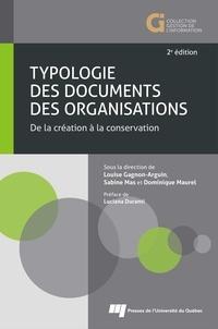 Louise Gagnon-Arguin et Sabine Mas - Typologie des documents des organisations, 2e édition - De la création à la conservation.