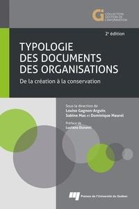 Louise Gagnon-Arguin et Sabine Mas - Typologie des documents des organisations - De la création à la conservation.