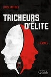 Louise Gauthier - Tricheurs d'élite  : Tricheurs d'élite - Tome 1 - Génomes.