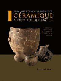 Louise Gomart - Traditions techniques et production céramique au néolithique ancien - Etude de huit sites rubanés du nord est de la France et de Belgique.