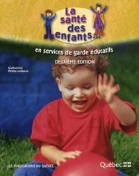 Louise Guay et Nathalie Smith - La santé des enfants... en services de garde éducatifs.