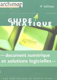 Louise Guerre et  Collectif - Document numérique et solutions logicielles.