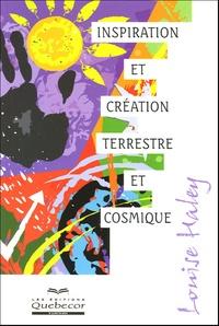 Louise Haley - Inspiration et création terrestre et cosmique.