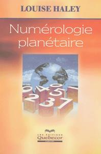 Louise Haley - Numérologie planétaire.