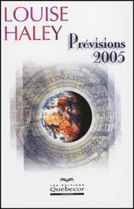 Louise Haley - Prévisions 2005.