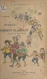 Louise Hameau et Raymond de La Nézière - Le pupille du sergent Flageolet.