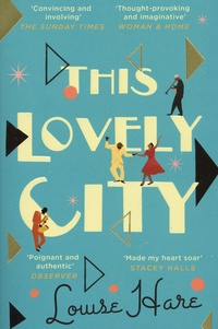 Louise Hare - This Lovely City.