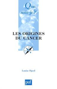 Louise Harel - Les origines du cancer.