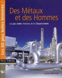 Des Métaux et des Hommes - Les 50 plus belles histoires de la chaudronnerie.pdf