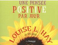 Louise Hay - Une pensée positive par jour.