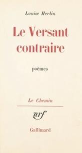 Louise Herlin et Georges Lambrichs - Le versant contraire.