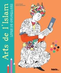Louise Heugel et Rosène Declémenti - Arts de l'islam - Livre de coloriages.