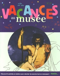 Louise Heugel - Vacances au musée.