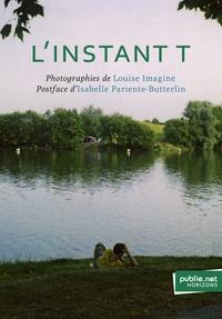 Louise Imagine et Isabelle Pariente-Butterlin - L'Instant T - le livre numérique, un outil fabuleux pour la photographie d'aujourd'hui ?.