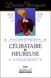Louise Jacques - Célibataire et heureuse.