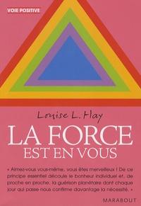 Louise-L Hay - La force est en vous.