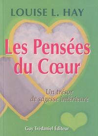 Louise-L Hay - Les pensées du coeur - Un trésor de sagesse intérieur.